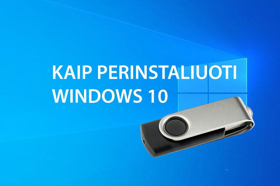 kaip perinstaliuoti windows